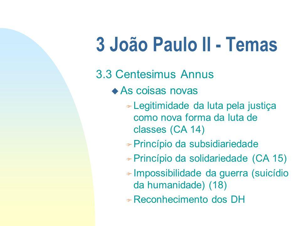 3 João Paulo II - Temas 3.3 Centesimus Annus As coisas novas