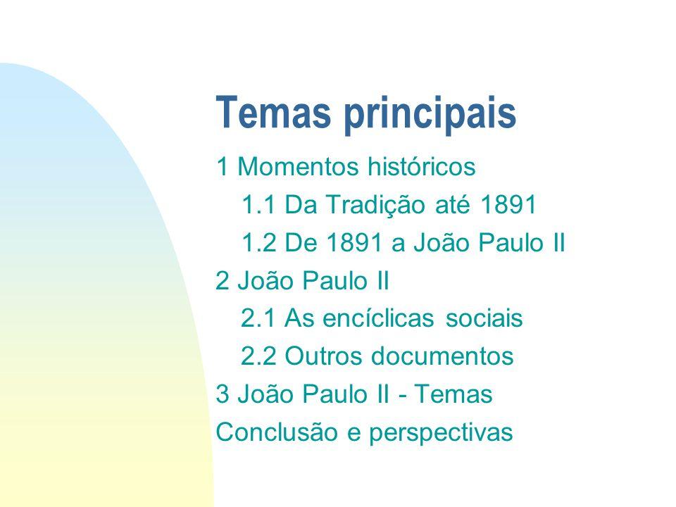 Temas principais 1 Momentos históricos 1.1 Da Tradição até 1891