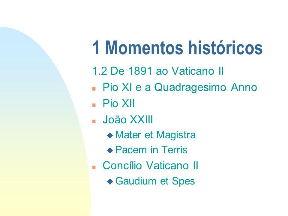 1 Momentos históricos 1.2 De 1891 ao Vaticano II