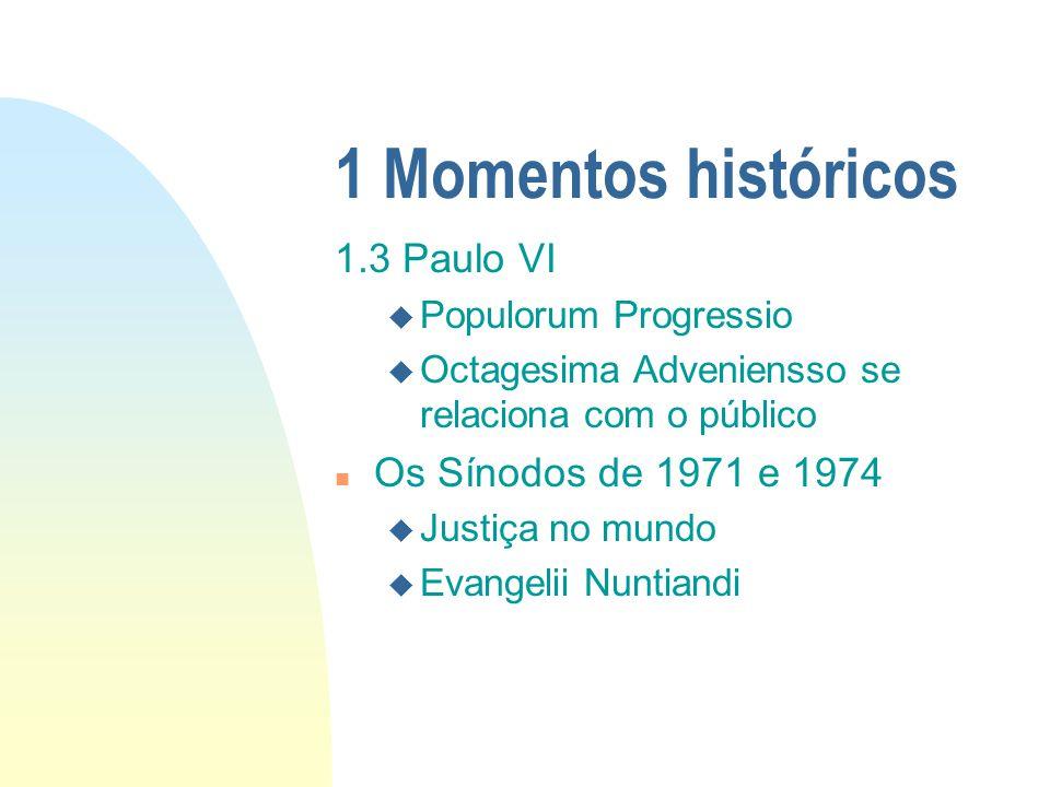 1 Momentos históricos 1.3 Paulo VI Os Sínodos de 1971 e 1974