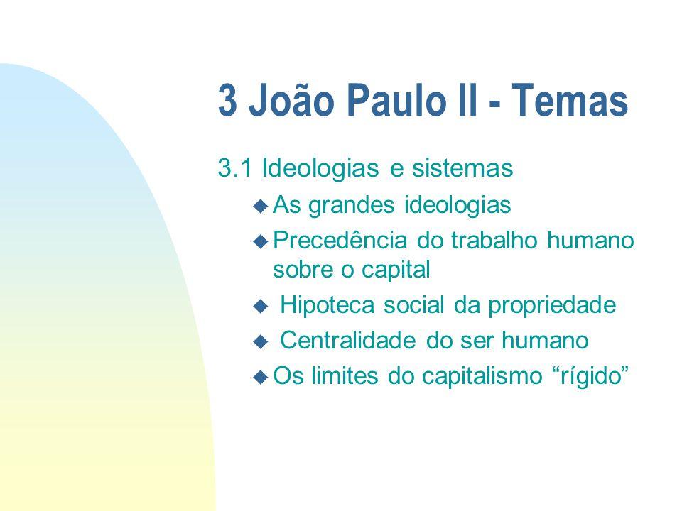 3 João Paulo II - Temas 3.1 Ideologias e sistemas