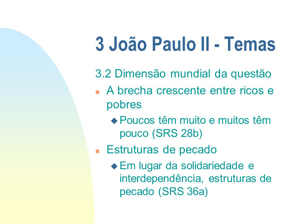 3 João Paulo II - Temas 3.2 Dimensão mundial da questão