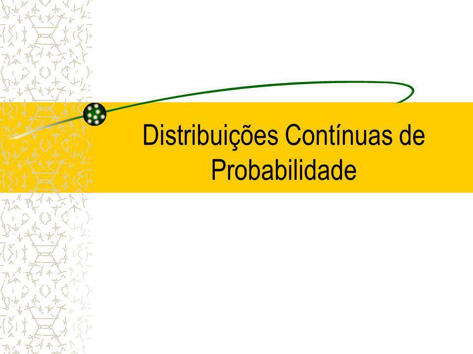 Distribuições Contínuas de Probabilidade