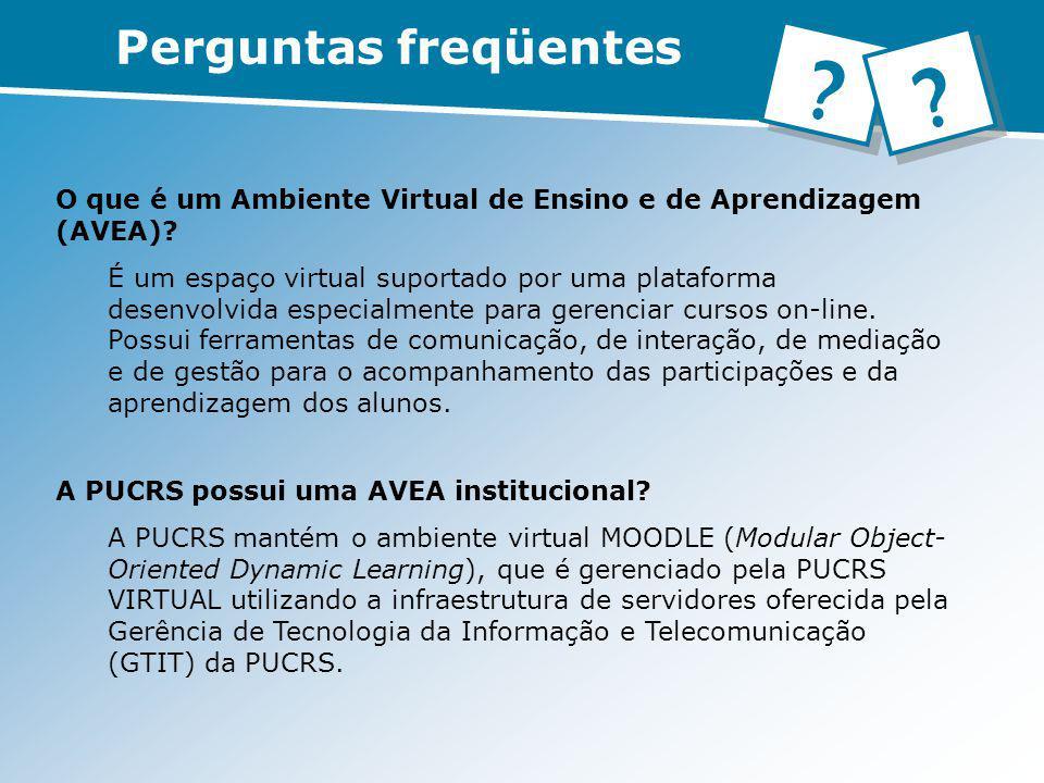 Perguntas freqüentes O que é um Ambiente Virtual de Ensino e de Aprendizagem (AVEA)