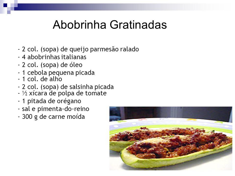 Abobrinha Gratinadas - 2 col. (sopa) de queijo parmesão ralado