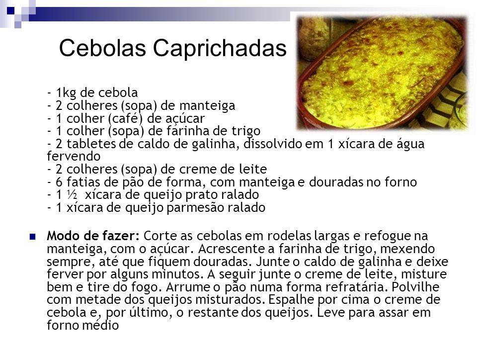 Cebolas Caprichadas
