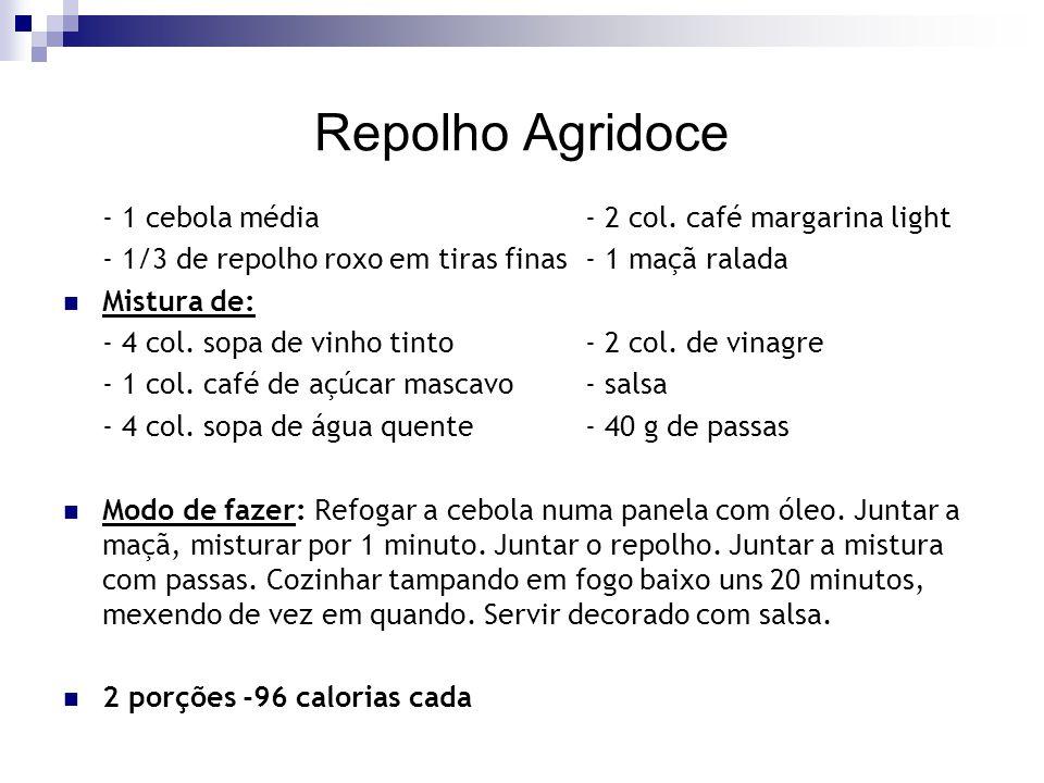Repolho Agridoce - 1 cebola média - 2 col. café margarina light