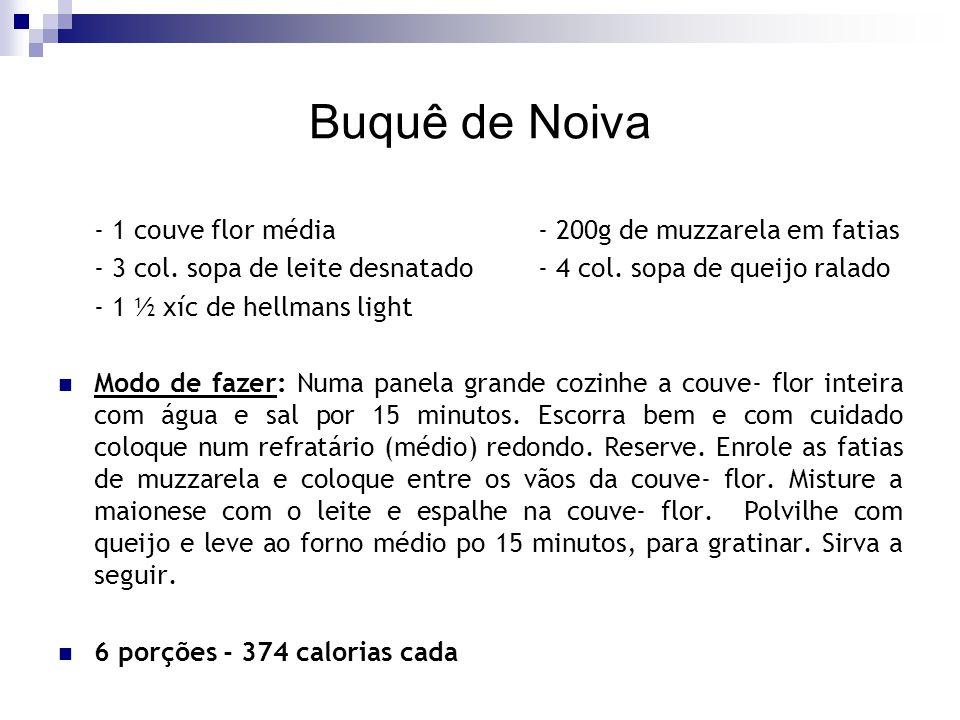 Buquê de Noiva - 1 couve flor média - 200g de muzzarela em fatias