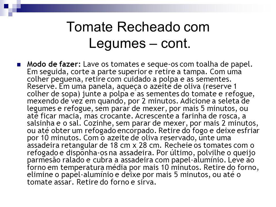 Tomate Recheado com Legumes – cont.