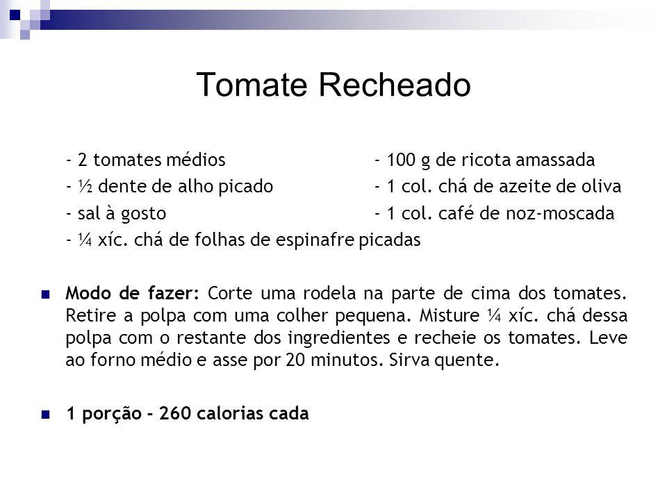 Tomate Recheado - 2 tomates médios - 100 g de ricota amassada