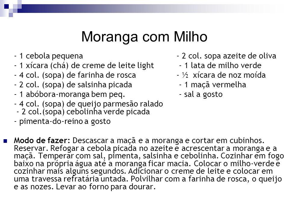 Moranga com Milho - 1 cebola pequena - 2 col. sopa azeite de oliva
