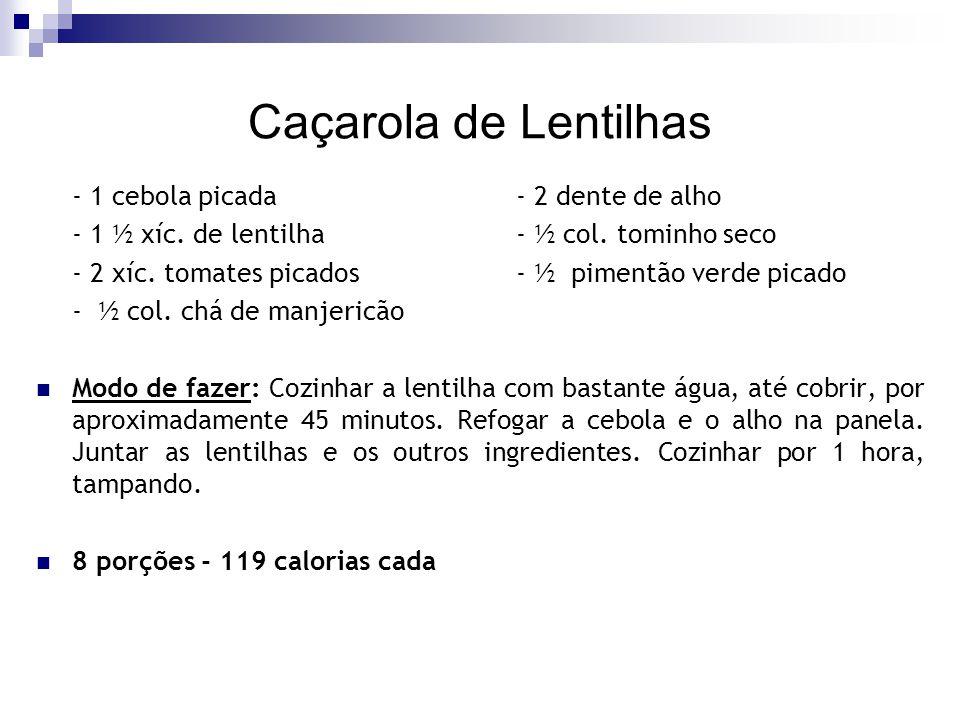 Caçarola de Lentilhas - 1 cebola picada - 2 dente de alho