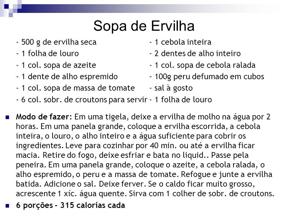 Sopa de Ervilha - 500 g de ervilha seca - 1 cebola inteira