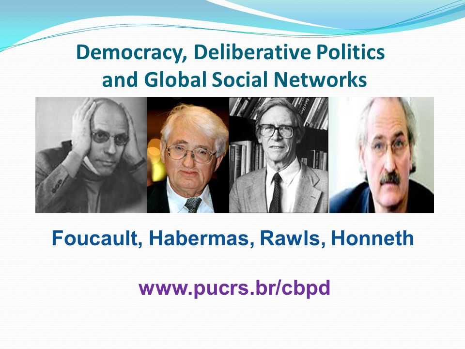 Democracy, Deliberative Politics and Global Social Networks
