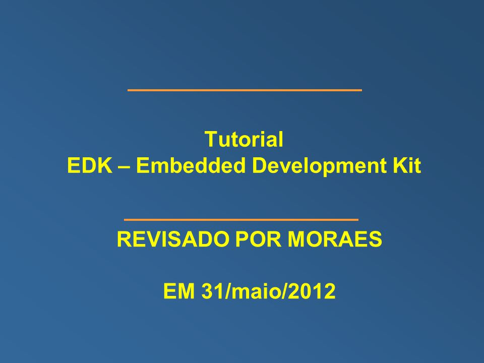 Tutorial EDK – Embedded Development Kit