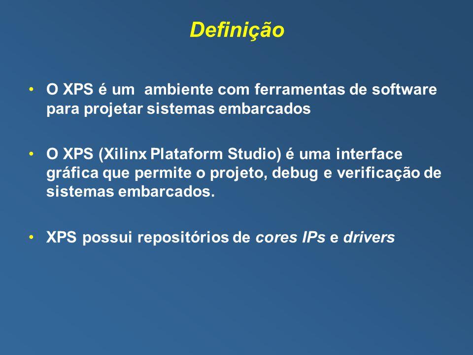 Definição O XPS é um ambiente com ferramentas de software para projetar sistemas embarcados.
