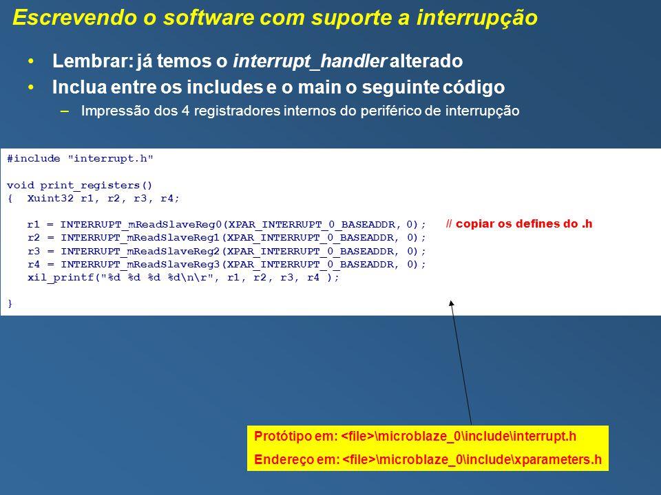 Escrevendo o software com suporte a interrupção