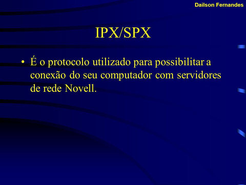 IPX/SPX É o protocolo utilizado para possibilitar a conexão do seu computador com servidores de rede Novell.