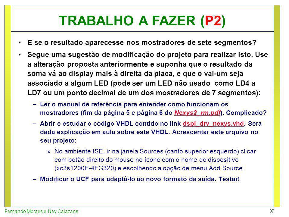 TRABALHO A FAZER (P2) E se o resultado aparecesse nos mostradores de sete segmentos