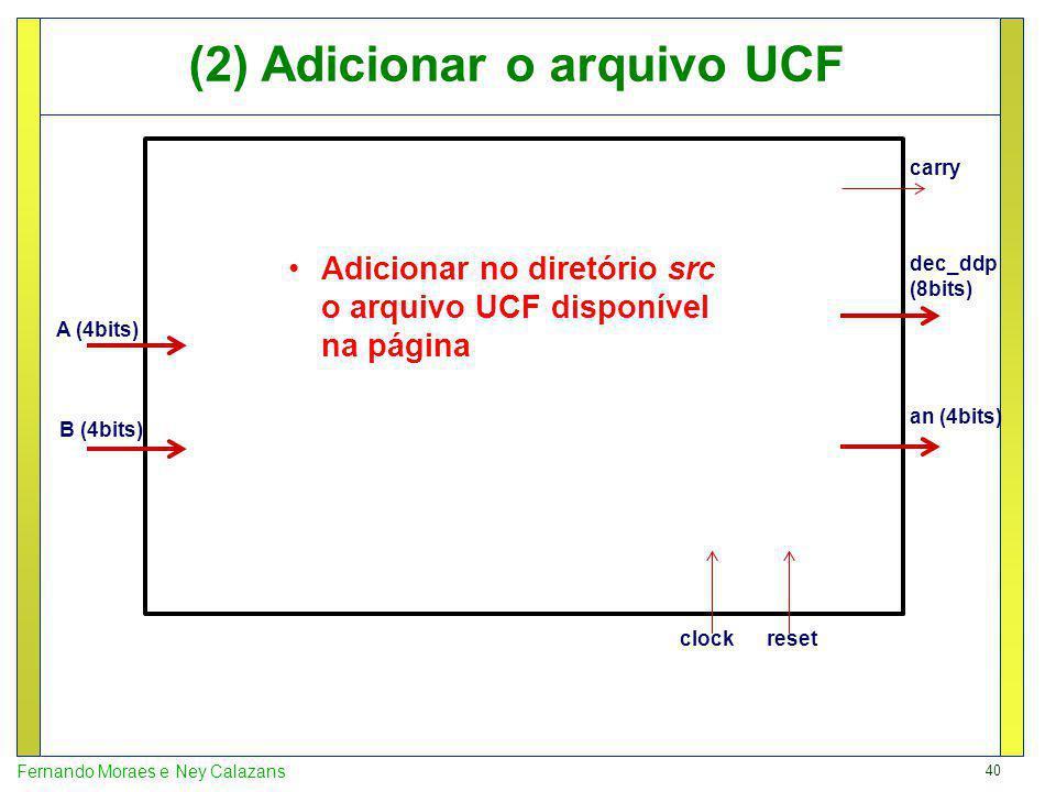 (2) Adicionar o arquivo UCF