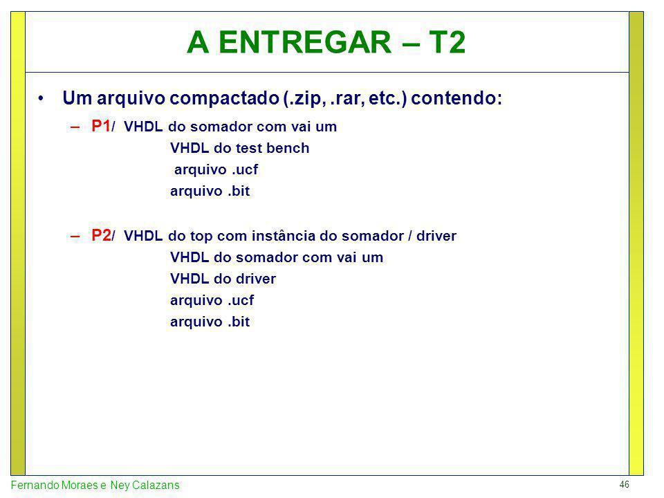 A ENTREGAR – T2 Um arquivo compactado (.zip, .rar, etc.) contendo: