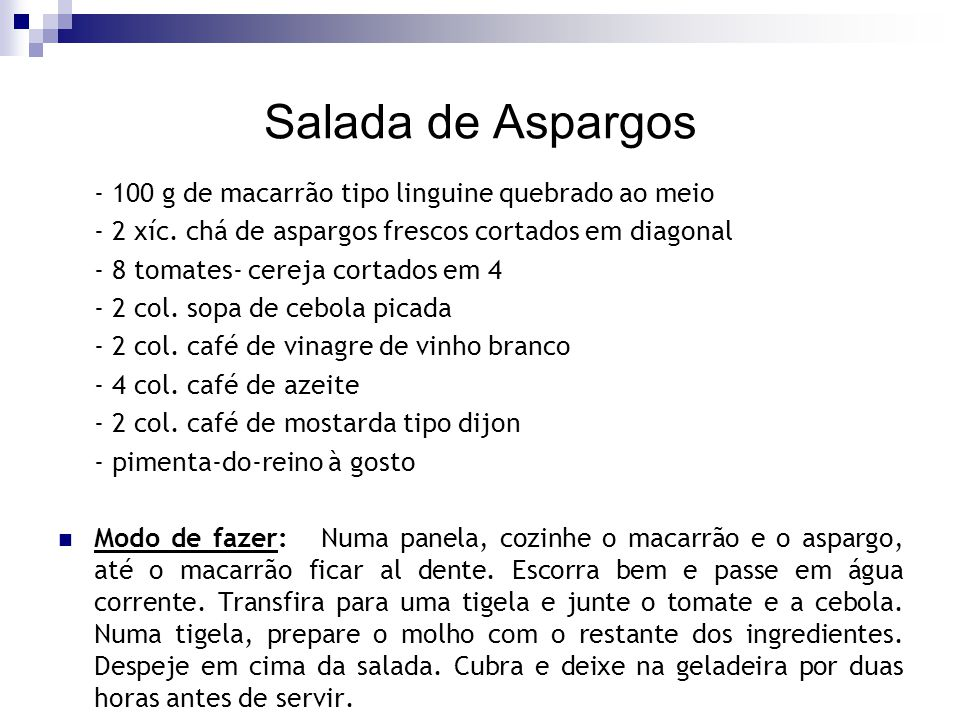 Salada de Aspargos - 100 g de macarrão tipo linguine quebrado ao meio