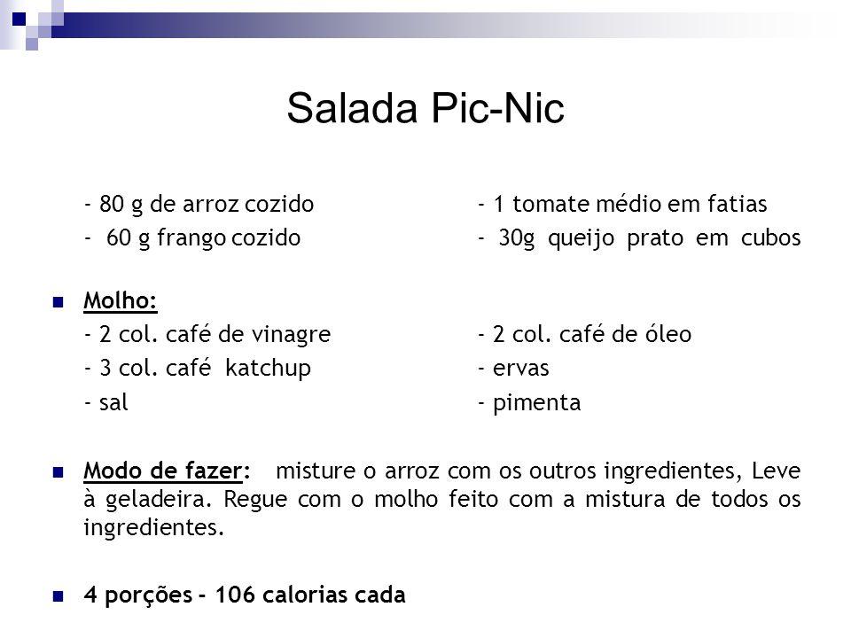 Salada Pic-Nic - 80 g de arroz cozido - 1 tomate médio em fatias
