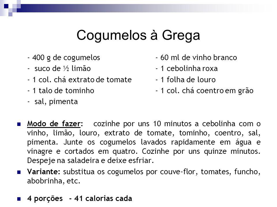 Cogumelos à Grega - 400 g de cogumelos - 60 ml de vinho branco