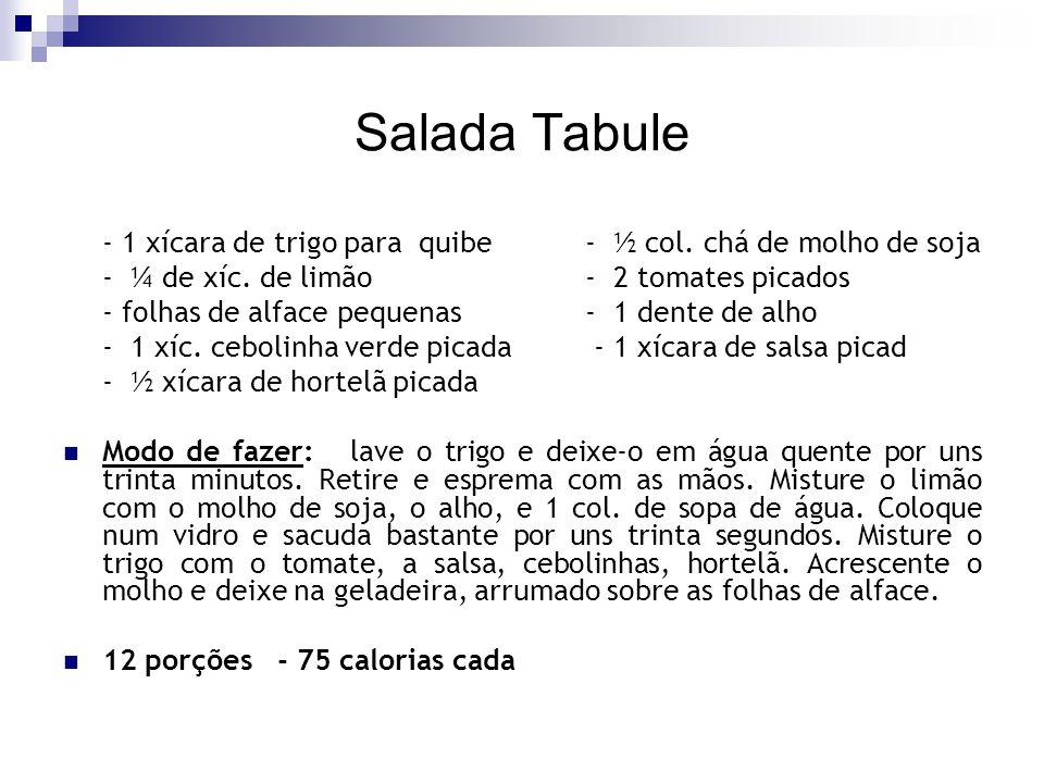 Salada Tabule - 1 xícara de trigo para quibe - ½ col. chá de molho de soja. - ¼ de xíc. de limão - 2 tomates picados.