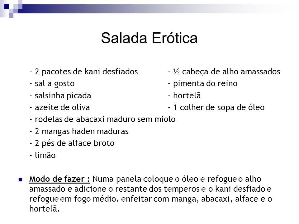 Salada Erótica - 2 pacotes de kani desfiados - ½ cabeça de alho amassados. - sal a gosto - pimenta do reino.