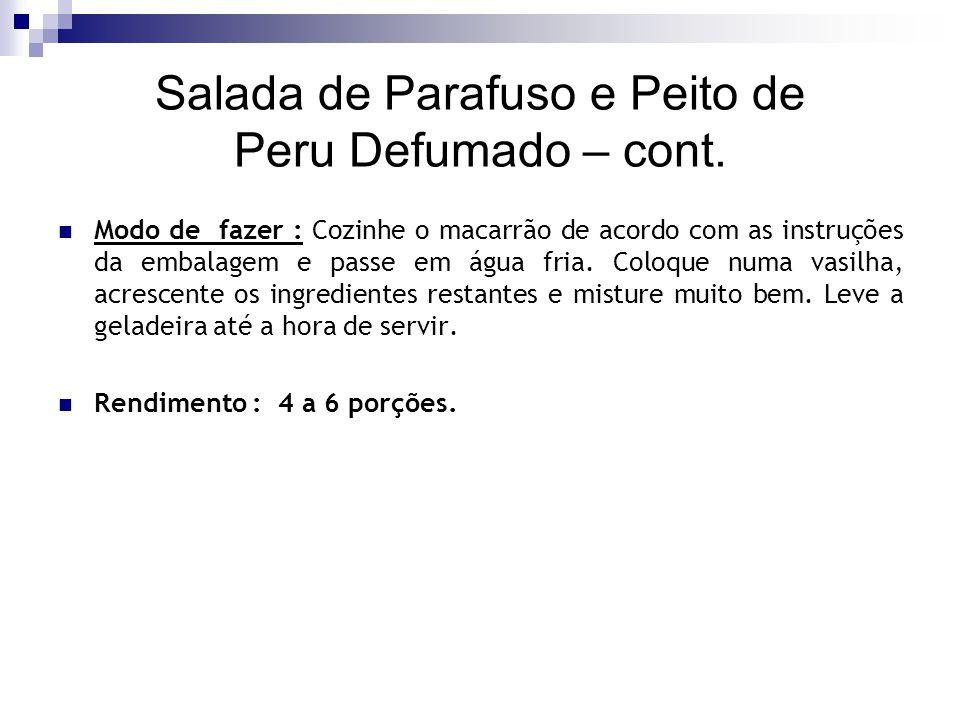 Salada de Parafuso e Peito de Peru Defumado – cont.