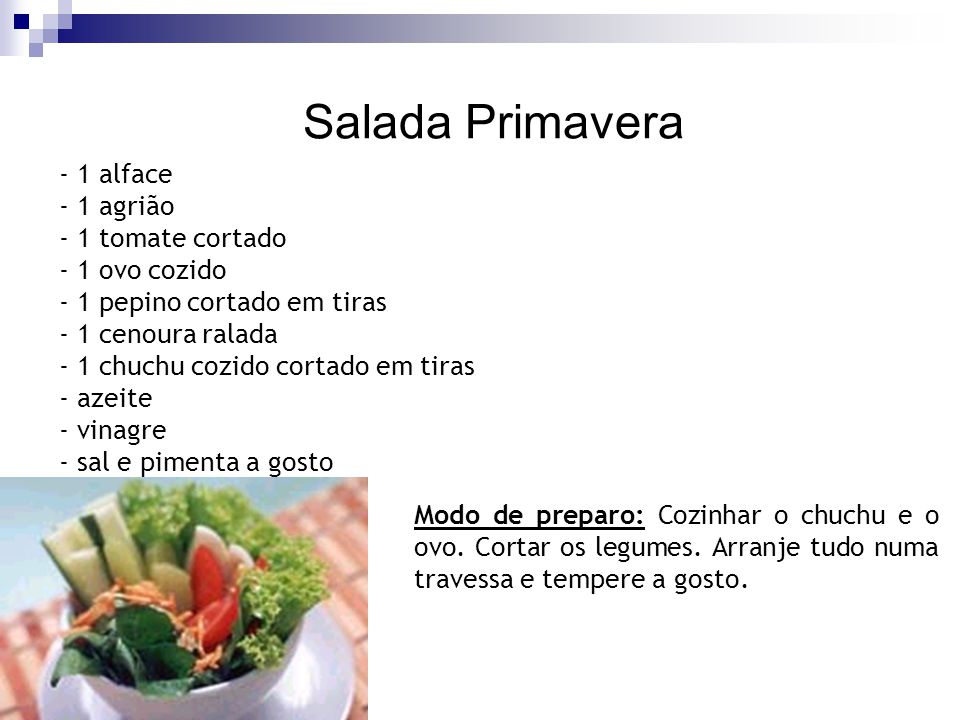 Salada Primavera - 1 alface - 1 agrião - 1 tomate cortado