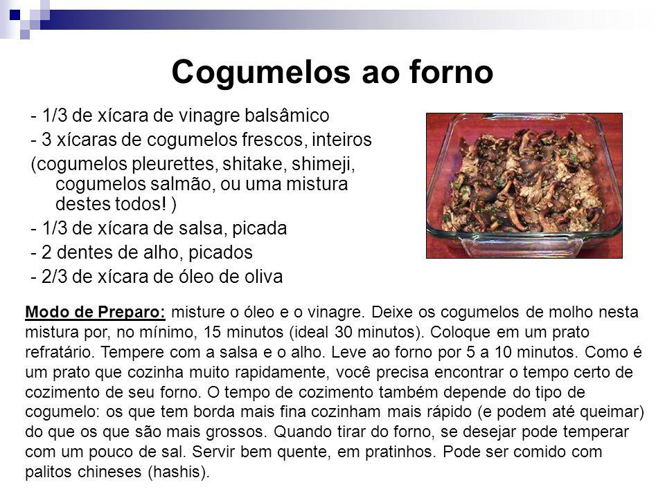 Cogumelos ao forno - 1/3 de xícara de vinagre balsâmico