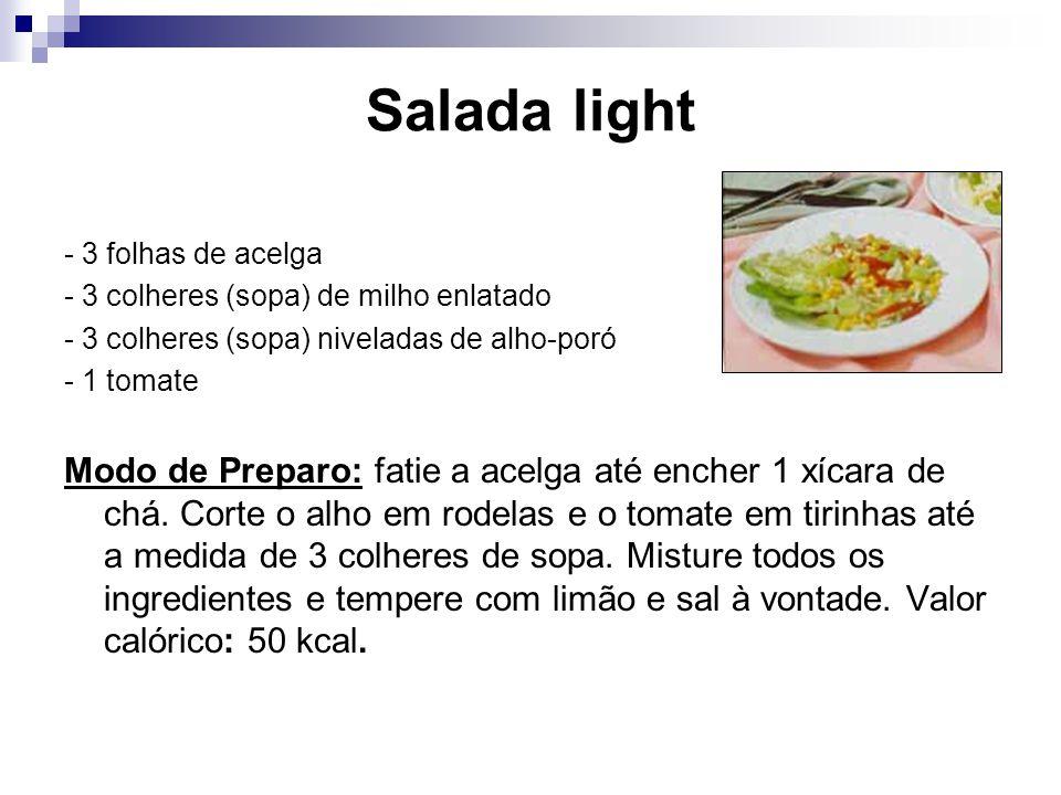 Salada light - 3 folhas de acelga. - 3 colheres (sopa) de milho enlatado. - 3 colheres (sopa) niveladas de alho-poró.