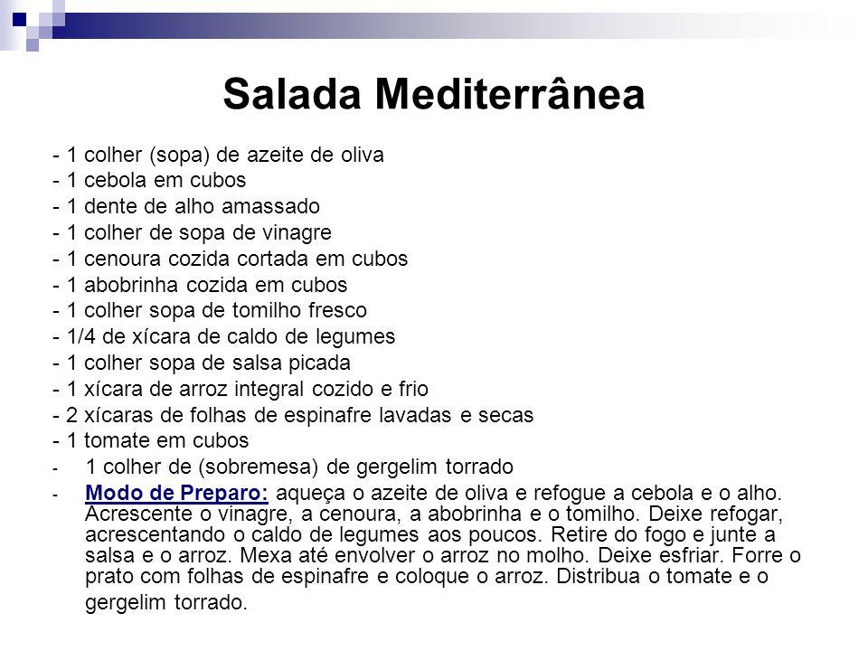 Salada Mediterrânea - 1 colher (sopa) de azeite de oliva