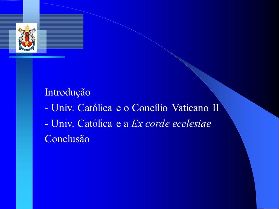 Introdução - Univ. Católica e o Concílio Vaticano II.