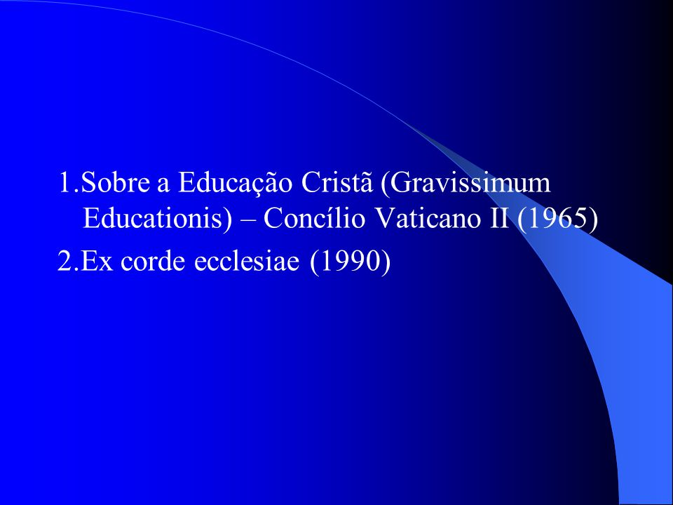 1.Sobre a Educação Cristã (Gravissimum Educationis) – Concílio Vaticano II (1965)
