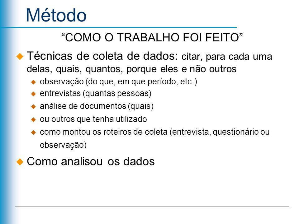 COMO O TRABALHO FOI FEITO