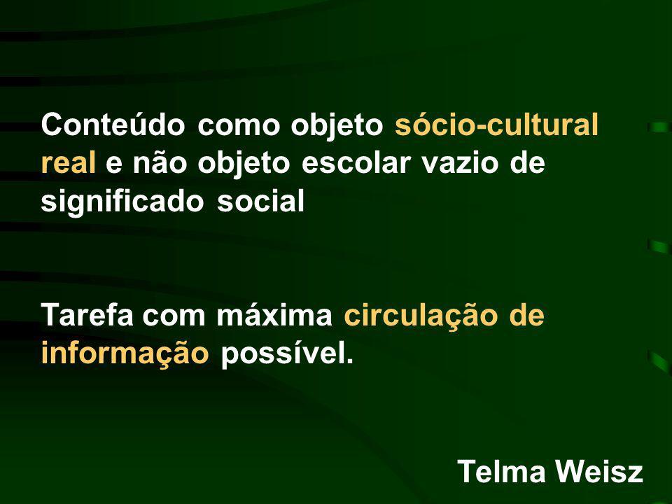 Conteúdo como objeto sócio-cultural real e não objeto escolar vazio de significado social
