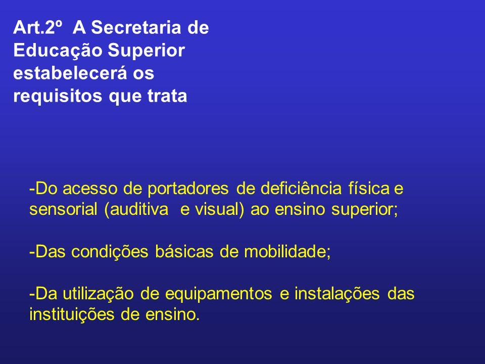 Art.2º A Secretaria de Educação Superior estabelecerá os