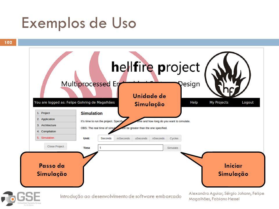 Exemplos de Uso 30 Unidade de Simulação Passo da Simulação Iniciar