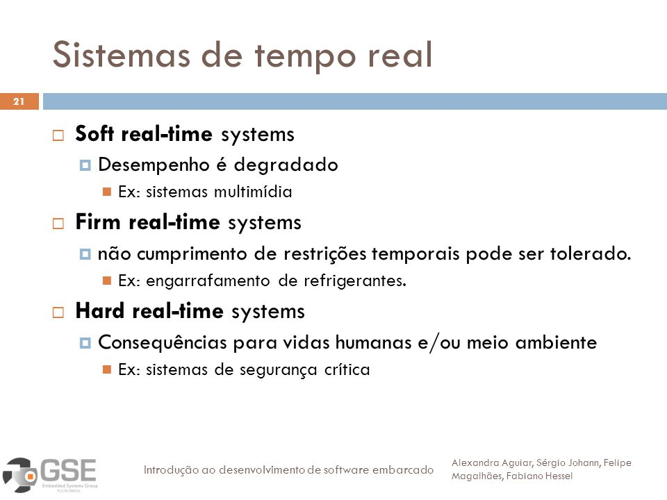 Sistemas de tempo real Soft real-time systems Firm real-time systems