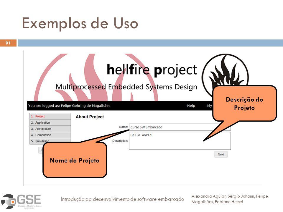 Exemplos de Uso Descrição do Projeto Nome do Projeto