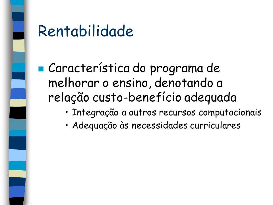Rentabilidade Característica do programa de melhorar o ensino, denotando a relação custo-benefício adequada.