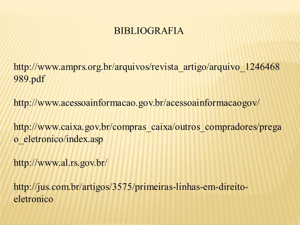 BIBLIOGRAFIA http://www.amprs.org.br/arquivos/revista_artigo/arquivo_1246468989.pdf. http://www.acessoainformacao.gov.br/acessoainformacaogov/