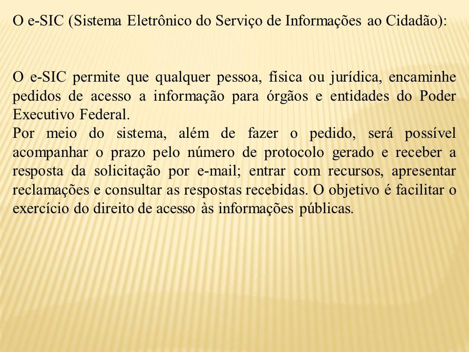 O e-SIC (Sistema Eletrônico do Serviço de Informações ao Cidadão):