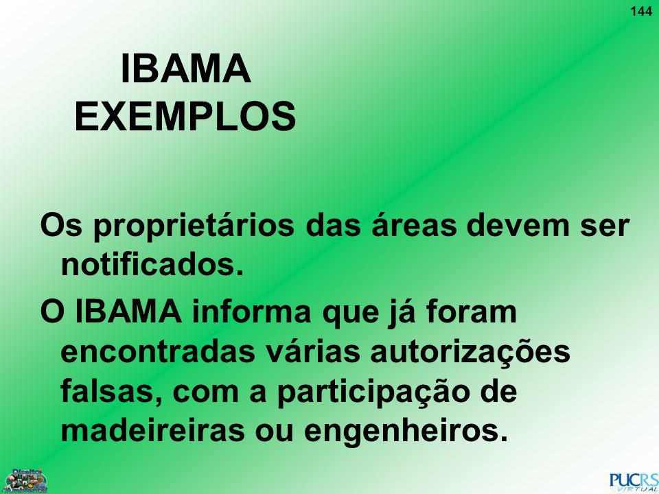 IBAMA EXEMPLOS Os proprietários das áreas devem ser notificados.