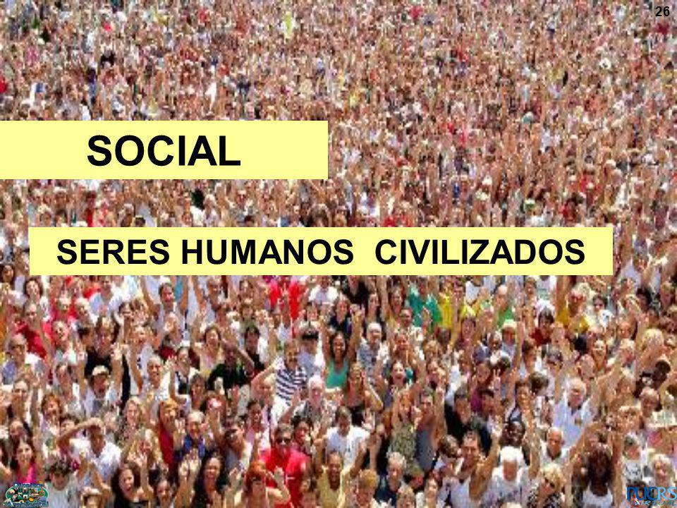 SERES HUMANOS CIVILIZADOS