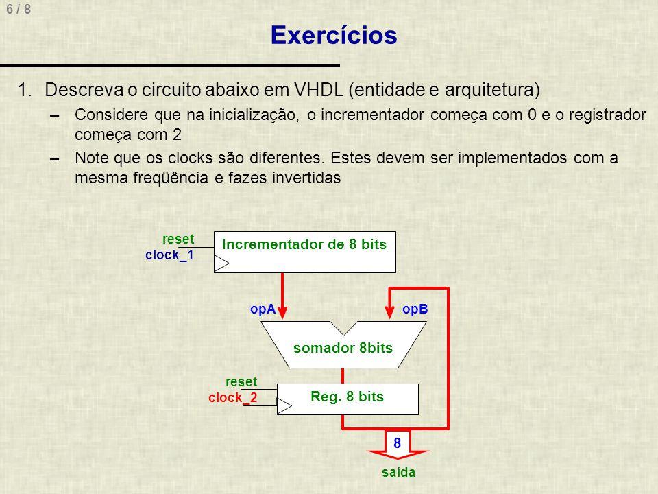 Exercícios Descreva o circuito abaixo em VHDL (entidade e arquitetura)