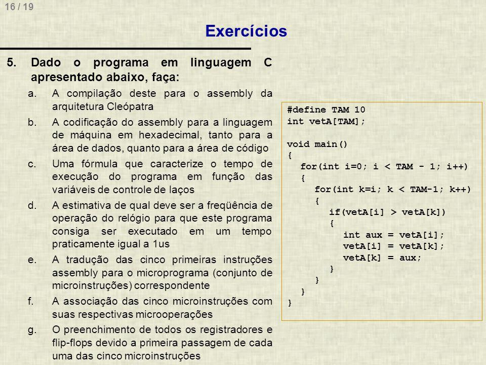 Exercícios Dado o programa em linguagem C apresentado abaixo, faça: